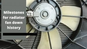 Radiator Fan and Its History