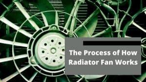 How Does A Radiator Fan Work?