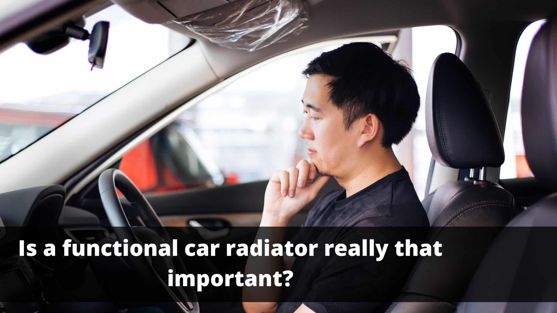 Why Do I Need a Well-Functioning Car Radiator?
